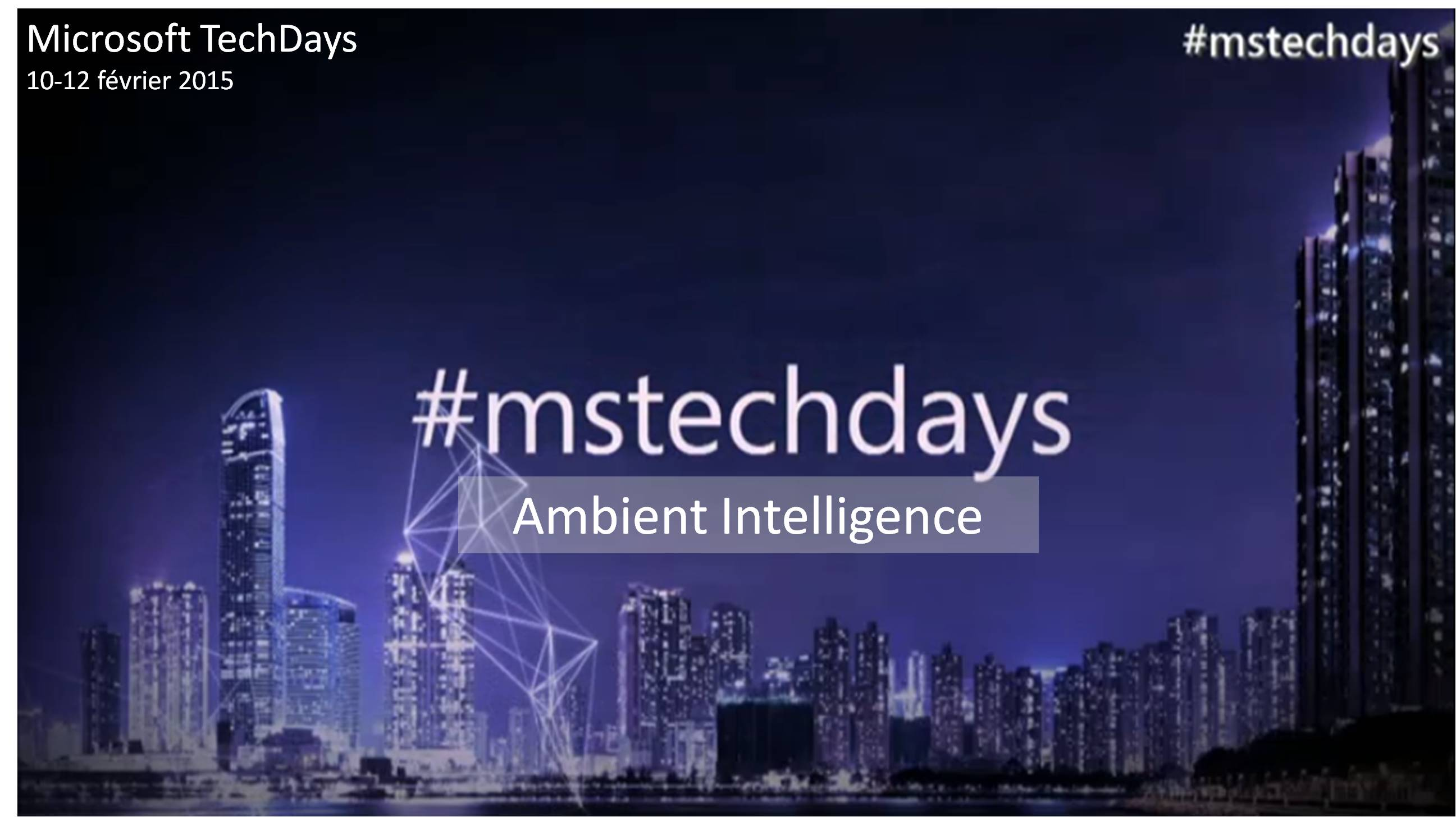 "TechDays 2015 : ""Ambient Intelligence"""