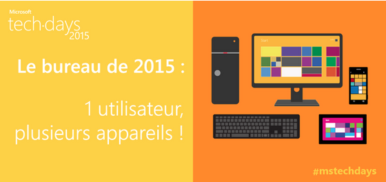 tech_days_2015_1_utilisateur_plusieurs_appareils