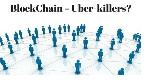 "Blockchain= ""uber-killers"""
