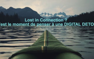Lost in connection ? c'est le moment de penser à une Digital Detox.