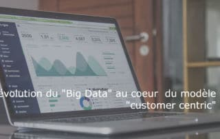 "La révolution du "" big data "" au coeur du modèle "" customer centric """