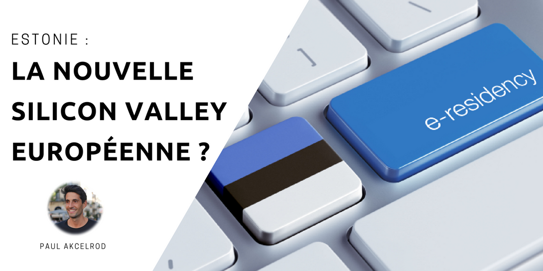Estonie Silicon Valley digital e-identité e-residency