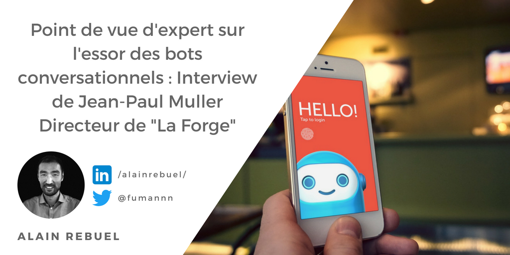 Interview Jean-Paul Muller sur l'essor des bots conversationnels