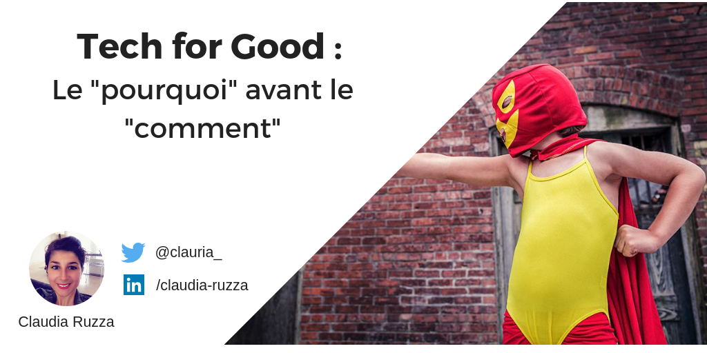 Tech For Good : le pourquoi avant le comment