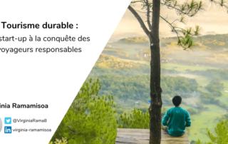 Tourisme durable et digital : les start-up à la conquête des voyageurs responsables