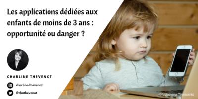 application-enfant-3ans-opportunite-ou-danger