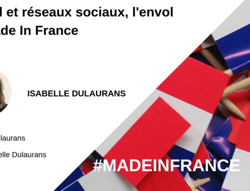 Digital et réseaux sociaux : L'envol du Made in France