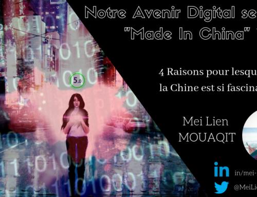 Digital en Chine – Notre Avenir Digital sera-t-il «Made in China»?