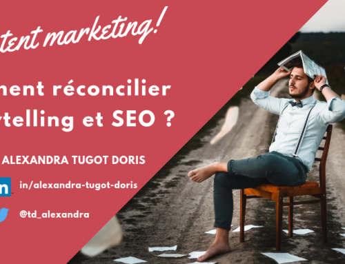 Content Marketing : Comment réconcilier Storytelling et SEO ?