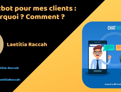 Un Chatbot pour mes clients : Pourquoi ? Comment ?