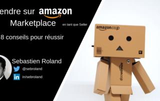 Vendre sur Amazon Marketplace en tant que Seller : 8 conseils pour réussir