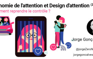 Design d'attention, économie de l'attention : Peut-on reprendre le contrôle ?