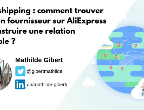 Dropshipping : comment trouver un bon fournisseur sur AliExpress et construire une relation durable ?