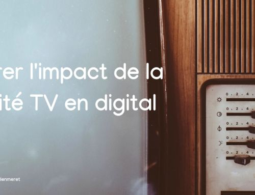 Analytics TV : Mesurer l'impact de la publicité TV en digital