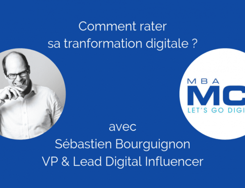 [How To] Entretien avec Sébastien Bourguignon : Comment rater sa transformation digitale ?