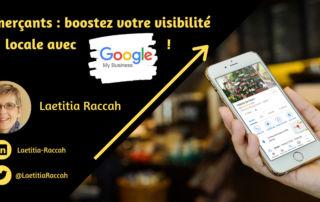 Commerçants : boostez votre visibilité locale avec Google My Business