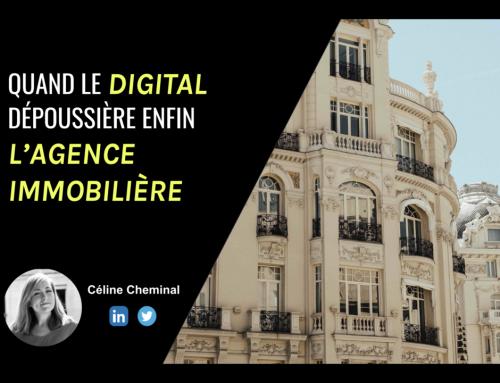 Protégé: Quand le digital dépoussière enfin l'agence immobilière