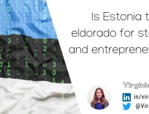 Is Estonia the eldorado for startups and entrepreneurship?