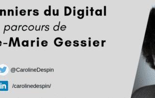 Les pionniers du digital : Céline-Marie Gessier