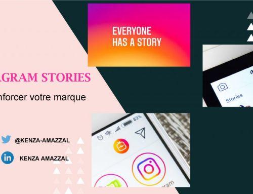 Instagram stories : Renforcer votre marque