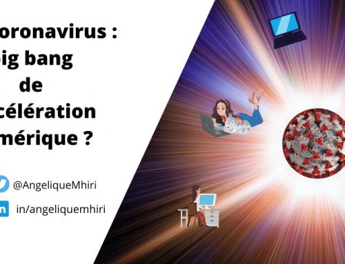 Le coronavirus : big bang de l'accélération numérique ?