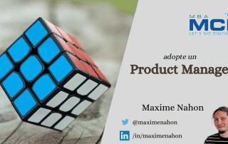Adopte un Product Manager, par Maxime Nahon