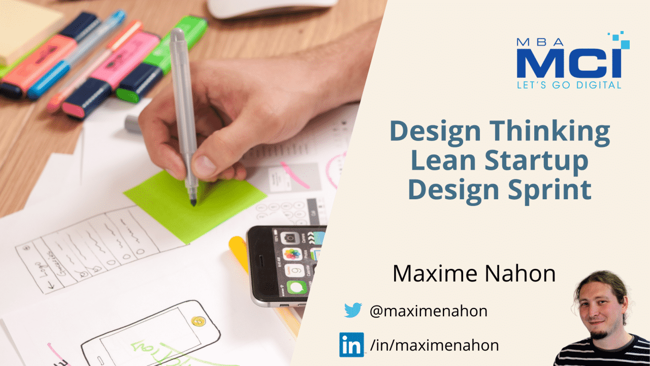 Design Think, Lean Startup et Design Sprint, par Maxime Nahon