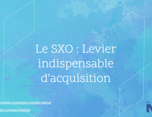 Le SXO : Levier indispensable d'acquisition