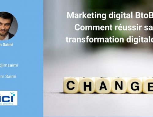 Marketing digital Btob, comment réussir sa transformation digitale?
