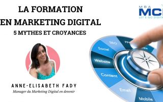 Ce que l'on croit savoir sur la formation en Marketing Digital par Anne-Elisabeth Fady étudiante MBA MCI
