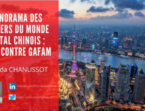 Panorama des leaders du monde digital chinois : BATX contre GAFAM