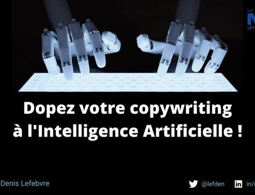 Dopez votre copywriting à l'Intelligence Artificielle !
