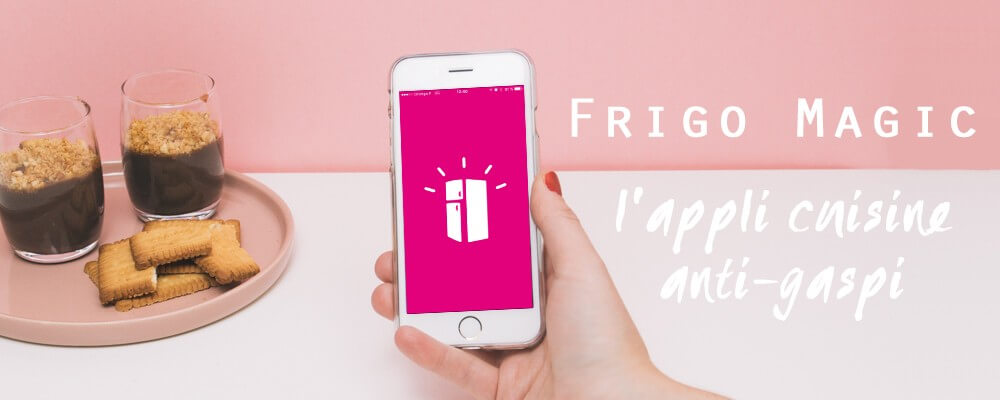 Consommer responsable avec l'application Frigo Magic